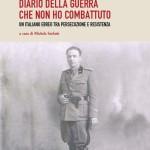 DIARIO DE LA GUERRA QUE NO HE COMBATIDO: UN JUDÍO ITALIANO ENTRE PERSECUCIÓN Y RESISTENCIA