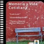 MEMORIA Y VIDA COTIDIANA: TERCERA MUESTRA DE CINE DOCUMENTAL DE TERQUE