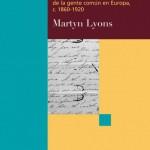 LA CULTURA ESCRITA DE LA GENTE COMÚN EN EUROPA, C. 1860-1920