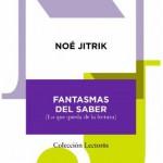 """PUBLICACIÓN DE """"FANTASMAS DEL SABER"""" DE NOÉ JITRIK"""