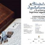 """EXPOSICIÓN """"EL SINODAL DE AGUILAFUENTE Y LA PRIMERA IMPRENTA ESPAÑOLA"""""""