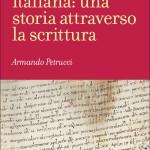 """""""LETTERATURA ITALIANA: UNA STORIA ATTRAVERSO LA SCRITTURA"""", DE ARMANDO PETRUCCI"""