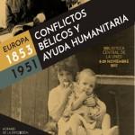 """EXPOSICIÓN """"CONFLICTOS BÉLICOS Y AYUDA HUMANITARIA (EUROPA, 1853-1951)"""""""