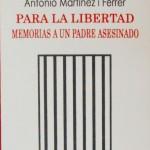 """PRESENTACIÓN """"PARA LA LIBERTAD. MEMORIAS A UN PADRE ASESINADO"""""""