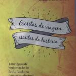 """PUBLICACIÓN: """"ESCRITAS DE VIAGEM, ESCRITAS DA HISTÓRIA"""""""