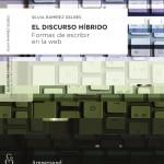 """PUBLICACIÓN: """"EL DISCURSO HÍBRIDO. FORMAS DE ESCRIBIR EN LA WEB"""""""